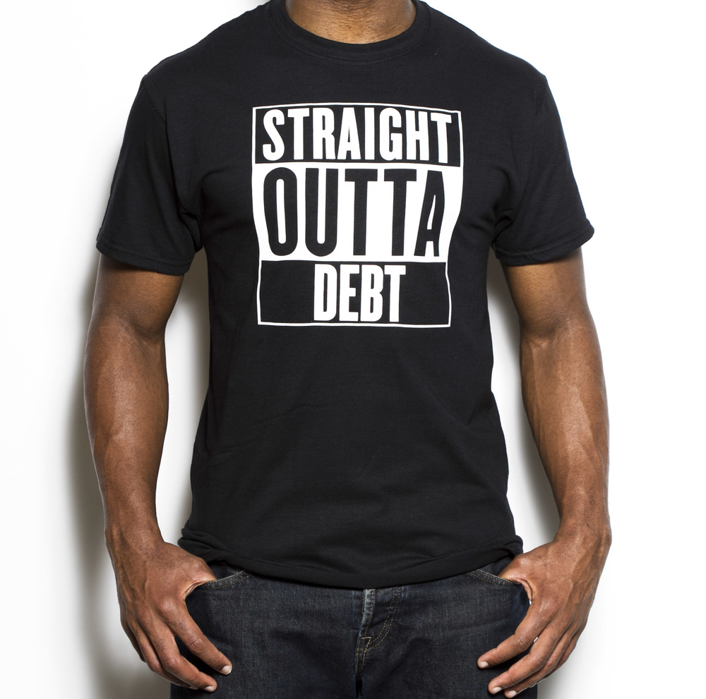 87ad09ce STRAIGHT OUTTA DEBT T-SHIRT — From Paychecks to Power