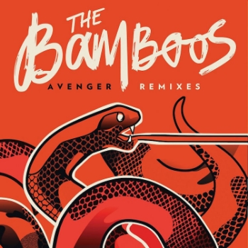 98. THE BAMBOOS - 'Avenger' Remix EP   Pacific Theatre/Netwerk DIGITAL EP (Pacific Theatre)AUS/US 2014    1. Avenger (Javelin Remix)  2. Avenger (Late Nite Tuff Guy Disco Remix)  3. Avenger (Aislyn Remix)
