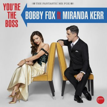97. BOBBY FOX FEAT. MIRANDA KERR - 'You're The Boss'    Warner DIGITAL SINGLE (Warner) AUS 2014