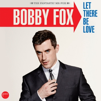 95. BOBBY FOX - 'Let There Be Love''    Warner DIGITAL SINGLE (Warner) AUS 2014