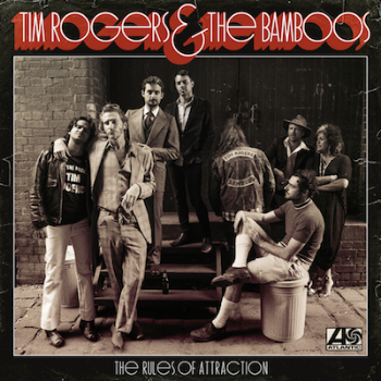 104. TIM ROGERS AND THE BAMBOOS - 'The Rules Of Attraction'   Atlantic Records CD/LP/DIGITAL ALBUM (Atlantic/Warner) AUS 2015   1. S.U.C.C.E.S.S 2. Easy 3. The Rules Of Attraction 4. Handbrake 5. Me And A Devil 6. On TIme 7. DId I Wake You? 8. Now And Then 9. Better Off Alone 10. Can't Kill A Man Twice 11. Lime Rickey 12. Walk Away, Keep Talking