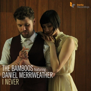 87. THE BAMBOOS - 'I Never' Remixes   Tru Thoughts DIGITAL SINGLETRUDD054 (Tru Thoughts) UK 2012   1. I Never feat. Daniel Merriweather 2. I Never feat. feat. Daniel Merriweather (Lanu Remix) 3. I Never feat. feat. Daniel Merriweather (The South Seas Remix) 4. Medicine Man feat. Ella Thompson (Live Version)