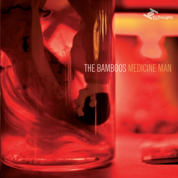81. THE BAMBOOS - 'Medicine Man' (U.K/U.S Version)   Tru Thoughts CD/LP/DIGITAL ALBUM TRUCD251 (Tru Thoughts) UK 2012   1. Where Does The Time Go? feat. Aloe Blacc 2. What I Know feat. Kylie Auldist 3. The WIlhelm Screamfeat. Megan Washington 4. Cut Me Down feat. Kylie Auldist 5. I Got Burned feat. Tim Rogers 6. I Never feat. Daniel Merriweather 7. Midnight feat. Bobby Flynn 8. Eliza feat. Megan Washington 9. Medicine Man feat Ella Thompson 10. Hello Stranger feat. Ella Thompson & Kylie Auldist `11. Window feat. Kylie Auldist