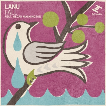 71. LANU - 'Fall' feat. Megan Washington    Tru Thoughts DIGITAL SINGLE TRUDD028 (Tru Thoughts) UK 2011   1. Fall feat. Megan Washington 2. Fall (Hint Remix) 3. Beautiful Trash (Acoustic version)