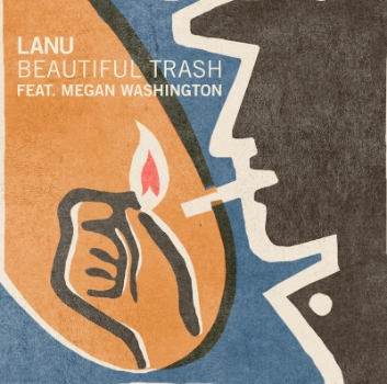 64. LANU - 'Beautiful Trash' feat. Megan Washington   (Australian Version)   Inertia DIGITAL SINGLE (AUS) 2011   1. Beautiful Trash feat. Megan Washington 2. Beautiful Trash (Instrumental) 3. Beautiful Trash (Natural Double Remix) 4. Beautiful Trash (Hidden Orchestra Remix) 5. Beautiful Trash (Hidden Orchestra Remix Instrumental) 6. Beautiful Trash (Lanu Beats Remix)