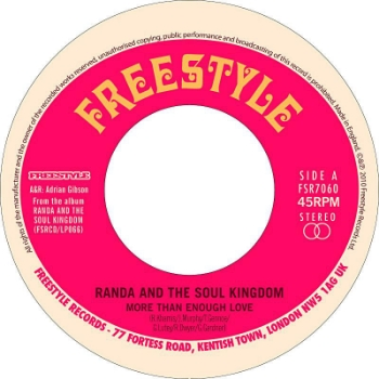 "59. RANDA AND THE SOUL KINGDOM     'More Than Enough Love'/ 'More Than Enough Love' (Lack OfAfro Remix)   Freestyle 7"" FSR7060 (Freestyle) UK 2010"