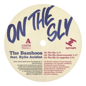 58. THE BAMBOOS - 'On The Sly'/'Turn It Up!'    1. On The Sly feat. Kylie Auldist 2. On The Sly feat. Kylie Auldist (Instrumental) 3. On The Sly feat. Kylie Auldist (A Cappella) 4. Turn It Up! feat. Lyrics Born 5. Turn it Up! feat. Lyrics Born (Instrumental) 6. Turn it Up! feat. Lyrics Born (A Cappella)