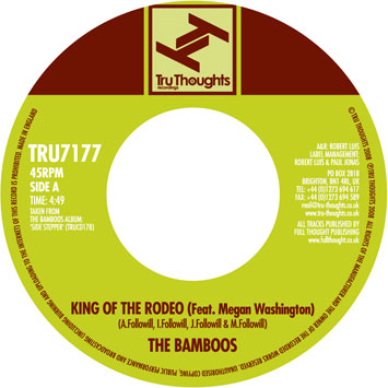 "45. The Bamboos   'King Of The Rodeo' feat. Megan Washington/'Can't Help Myself' feat. TY  Tru Thoughts 7"" TRU7177 (Tru Thoughts) UK 2008"