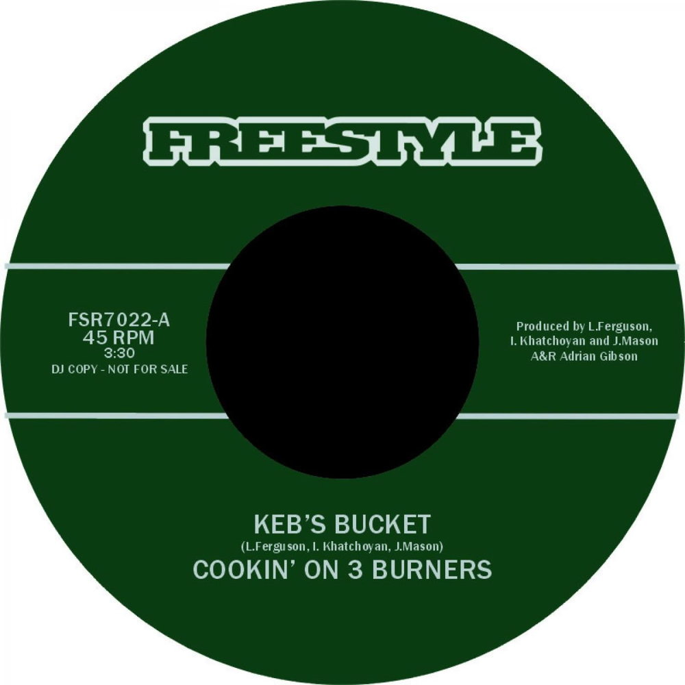 "25. Cookin' On 3 Burners   'Keb's Bucket'/'Redback'    Freestyle 7"" FSR7022 (Freestyle) UK 2006"