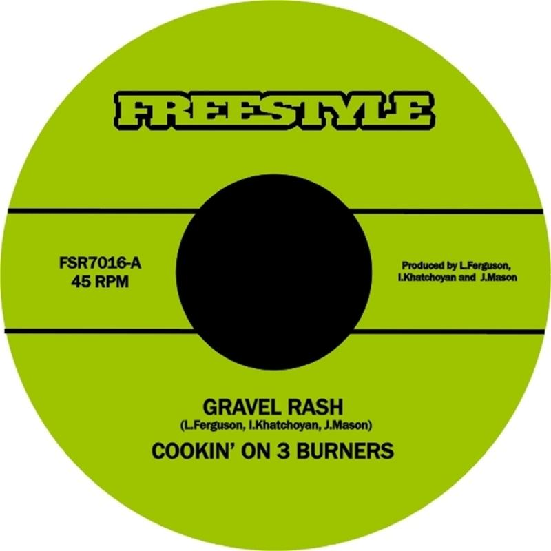 "18. Cookin' On 3 Burners   'Gravel Rash'/ 'Mango Skin'    Freestyle 7"" FSR7016 (Freestyle) UK 2005"