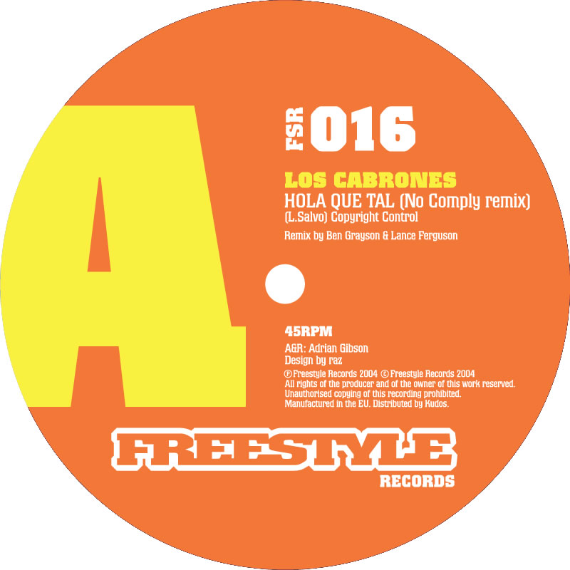 "13. LOS CABRONES                                                                                    'HOLA QUE TAL' (NO COMPLY REMIX)                                                                                     NO COMPLY – '4TH FLOOR FIESTA'                      FREESTYLE 12"" FSR016 (FREESTYLE) UK 2004"