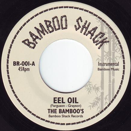 "1. The Bamboos – 'Eel Oil' / 'Blackfoot'                         Bamboo Shack 7""                                                         BR-001 (Bamboo Shack) (AUS) 2001"