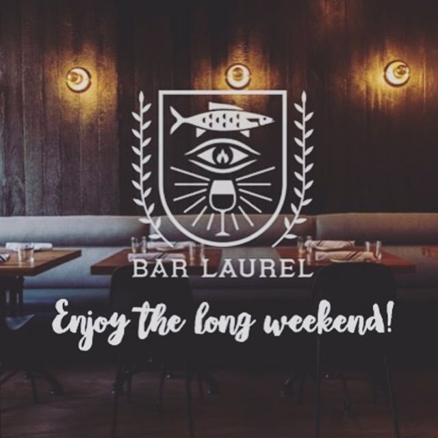 closed Sunday Monday and Tuesday for the long weekend! enjoy yourselves - we can be reached by email info@barlaurel.ca ☀️💌