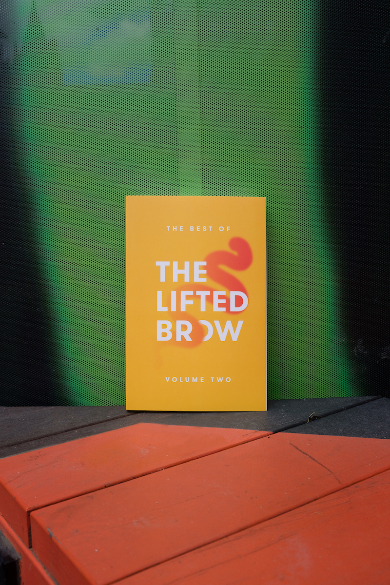 "The Best of The Lifted Brow: Volume Two      "" The Lifted Brow   regularly produces fresh and dynamic work from some of Australia's most talented writers and artists. Here, they have gathered together creative work absolutely vital to our cultural heartbeat.""  –Tony Birch"