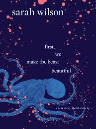 sarah wilson first, we make the beast beautiful.jpg