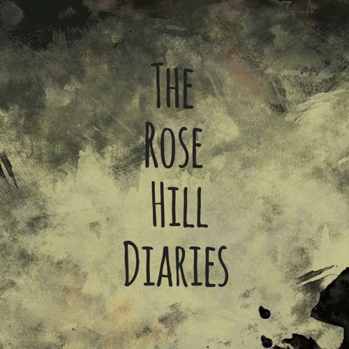 The Rose Hill Diaries