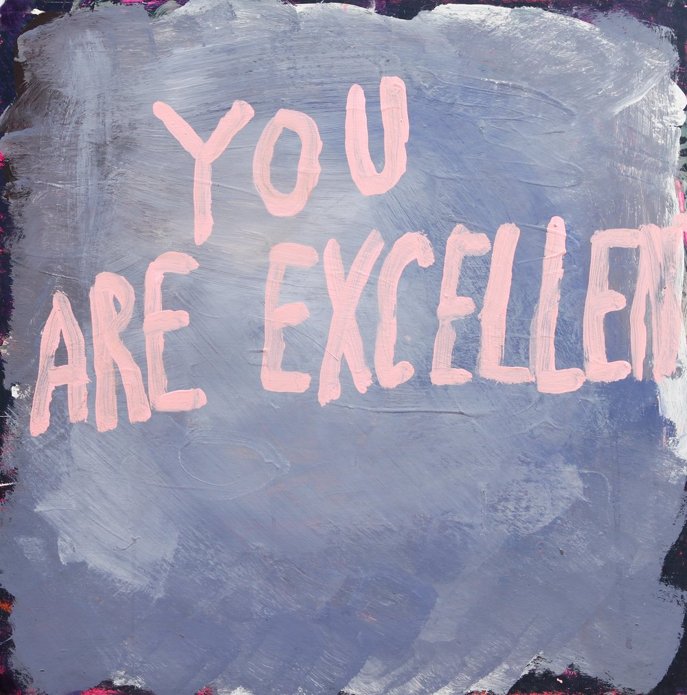 YOU ARE EXCELLENT