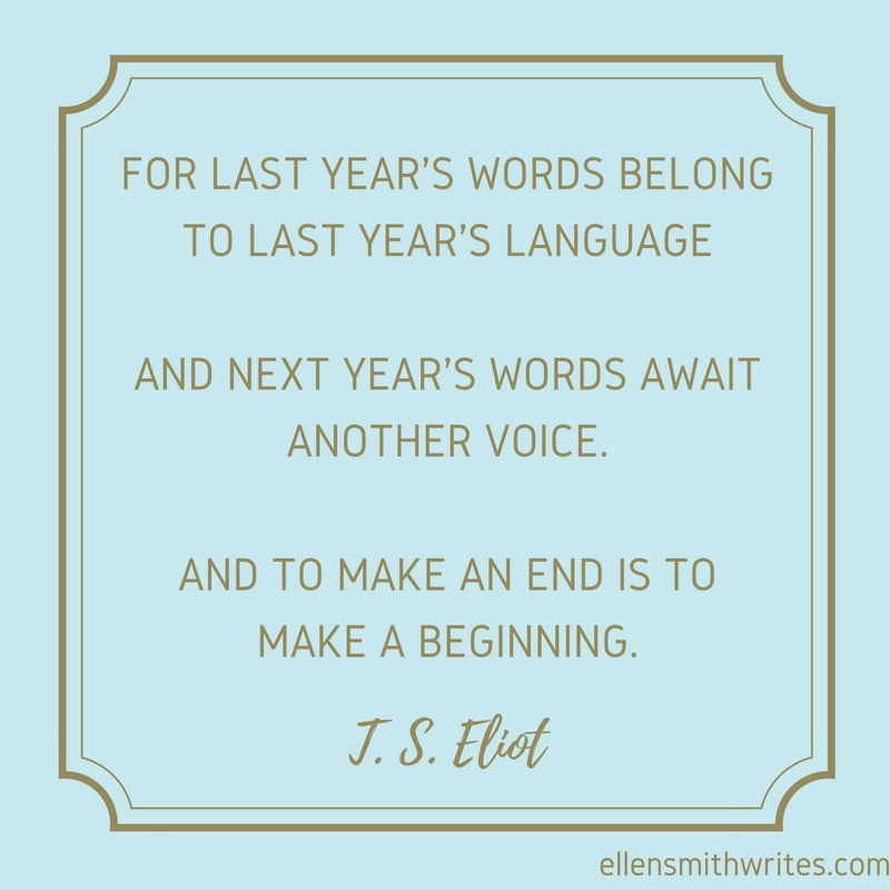 T.S. Eliot quote on new beginnings | ellensmithwrites.com