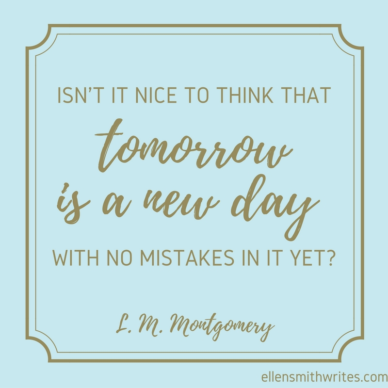 L.M. Montgomery quote on new beginnings | ellensmithwrites.com