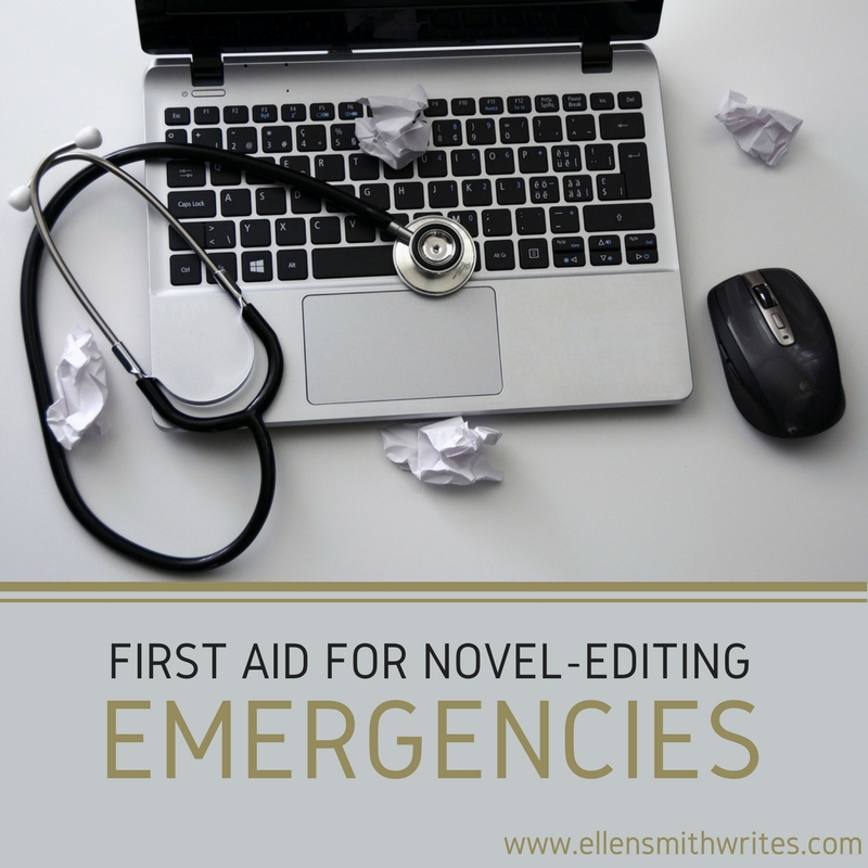 First Aid For Novel-Editing Emergencies || www.ellensmithwrites.com