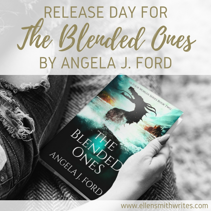 Release Day for THE BLENDED ONES by Angela J. Ford || www.ellensmithwrites.com