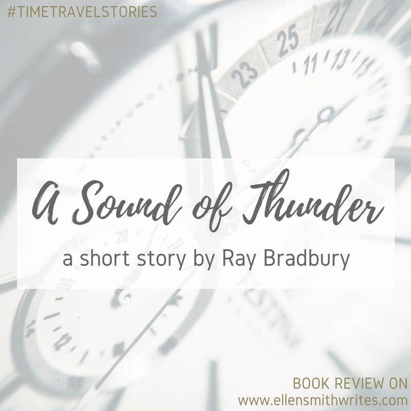 #TimeTravelStories Review: A Sound of Thunder || from the Ellen Smith Writes blog www.ellensmithwrites.com