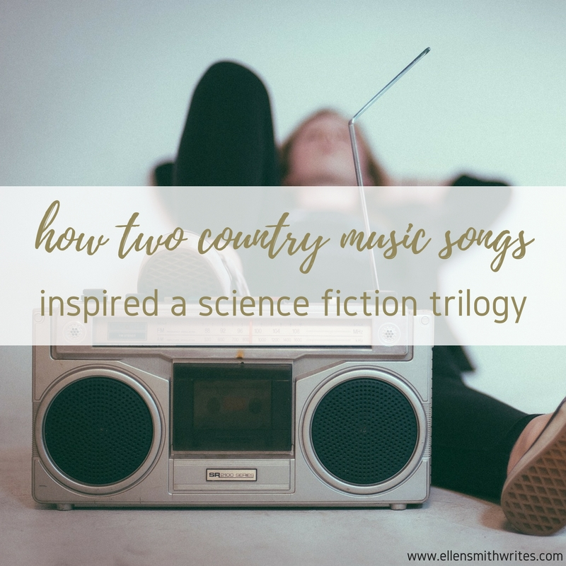 How Two Country Music Songs Inspired a Science Fiction Trilogy || www.ellensmithwrites.com     All about the two songs (and twelve years!) that went into writing Every Last Minute