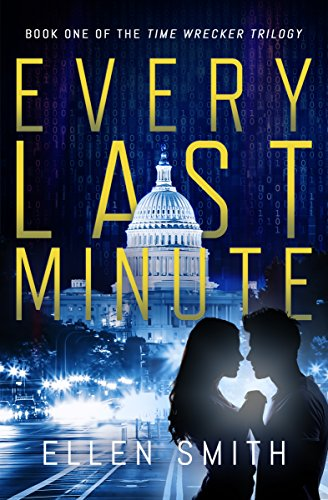 Every Last Minute by Ellen Smith || www.ellensmithwrites.com