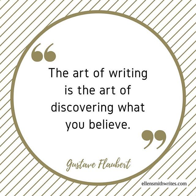 "A writing #quote for #motivationmonday: ""The art of writing is the art of discovering what you believe.""—Gustavo Flaubert  #twitter"