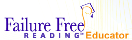 If you are an Educator, please click here for our Failure Free Reading Educator Solutions and more information!