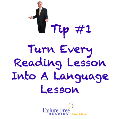 Dr. Joe's Tip#1 turn every reading lesson into a language lesson