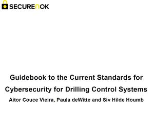 Guidebook to the Current Standards for Cybersecurity for Drilling Control Systems