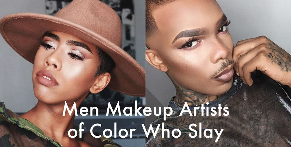 Men Makeup Artists of Color Who Slay — Equality for HER