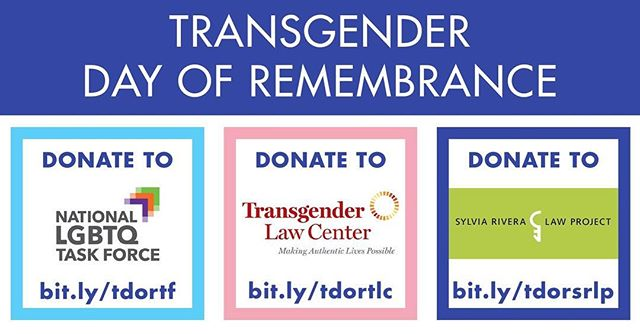 On #TDOR, donate to organizations doing to work to affirm the lives of transgender people and to take a stand against the senseless acts of transphobic violence that extinguish the lives of transgender individuals around the world.
