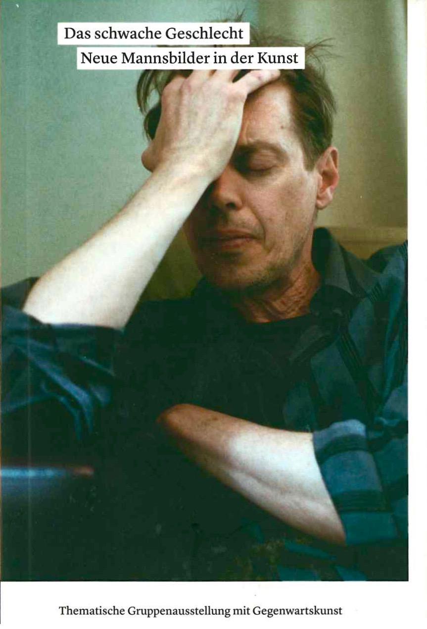 Das schwache Geschlecht Neue Mannsbilder in der Kunst 2004