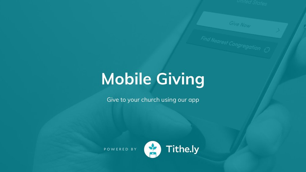 MOBILE GIVING allows you to give anytime and anyplace.