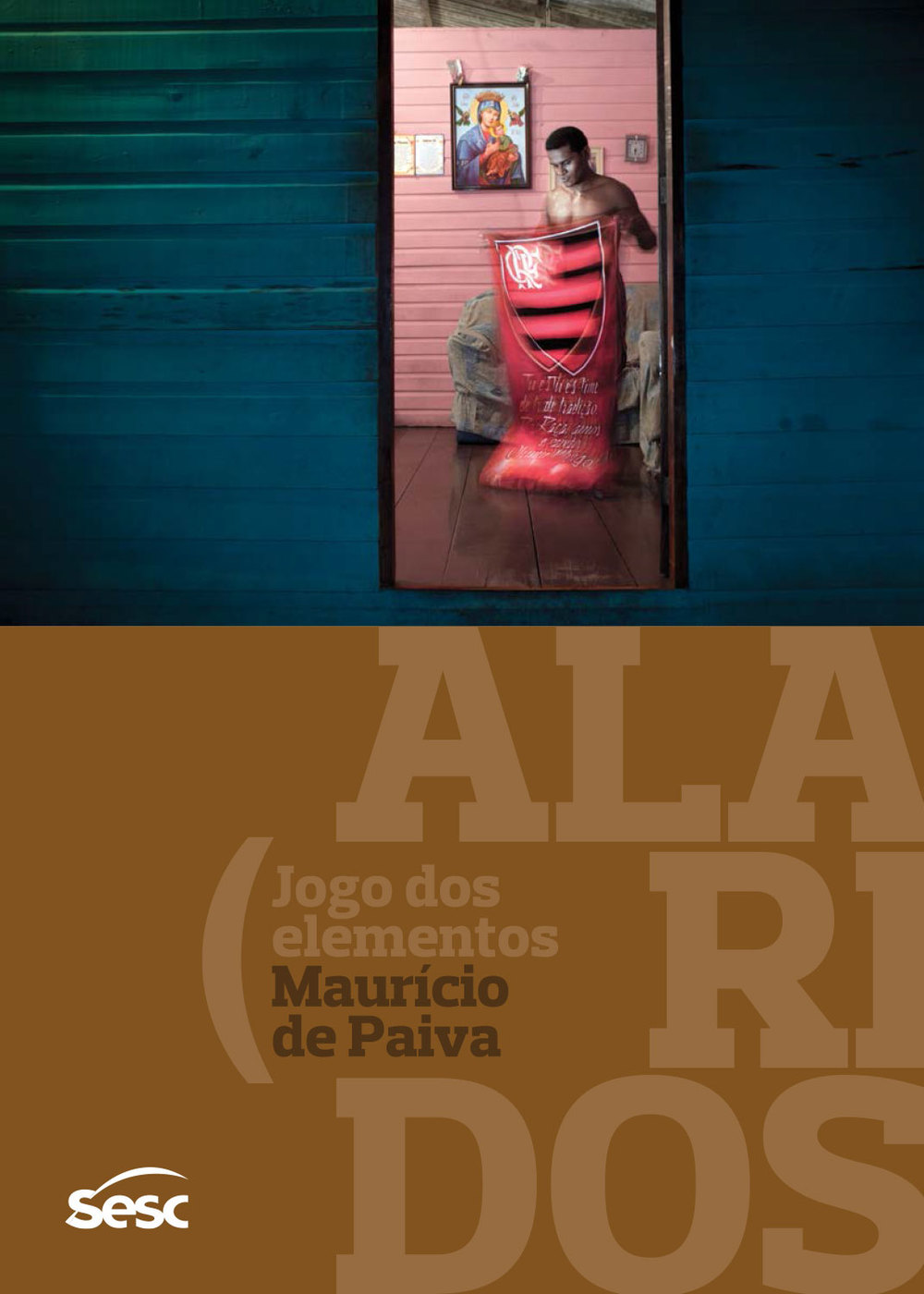 Catalogue design for the  Alaridos, jogo dos elementos  exhibition. | Sesc Itaquera, January-May 2015. Photo: Maurício de Paiva