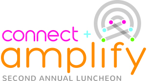 Please join us for our second annual Connect & Amplify luncheon. Click here to buy tables and tickets.