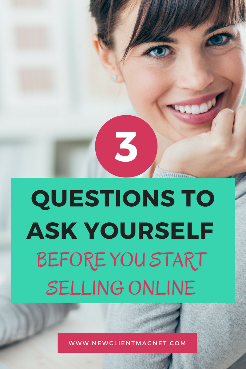 3 Questions to ask yourself before you start selling online