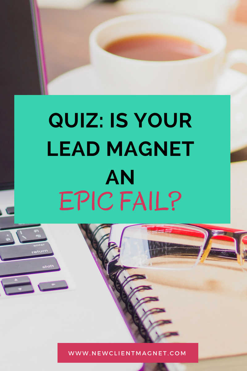 Is your Lead Magnet an epic fail?