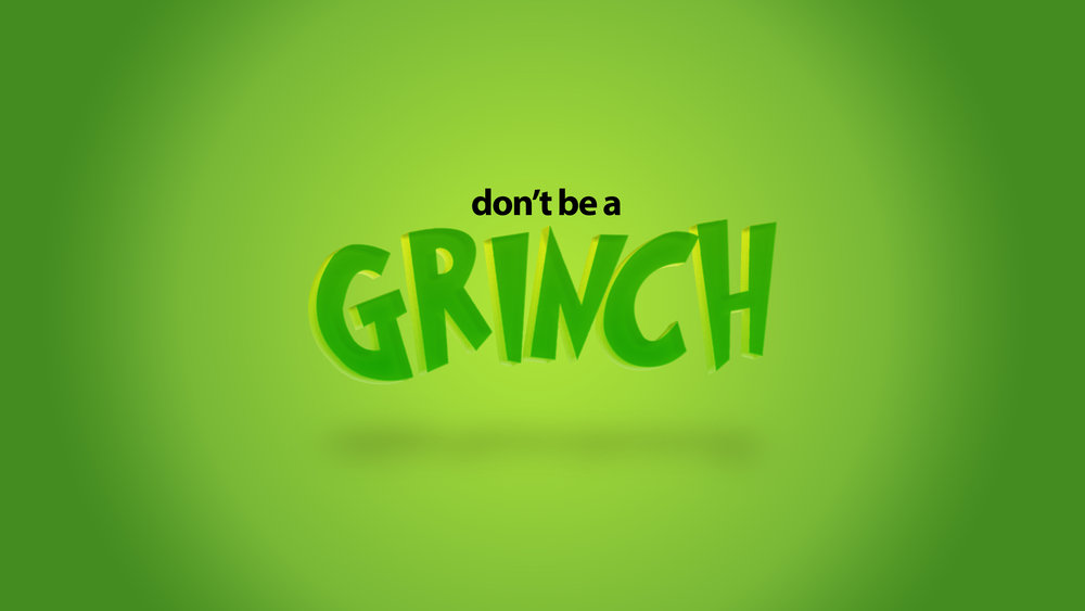 Don't-Be-A-Grinch-TITLE.jpg