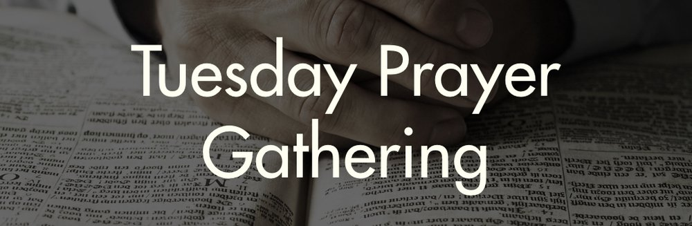 Tuesday Prayer Gathering.jpg