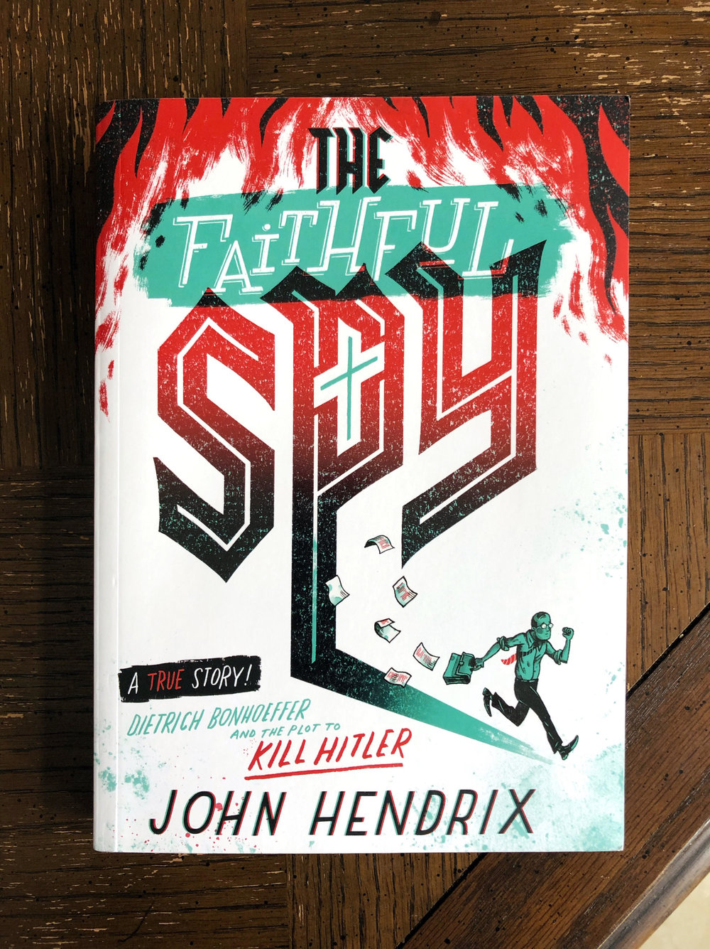 The Faithful Spy , by John Hendrix
