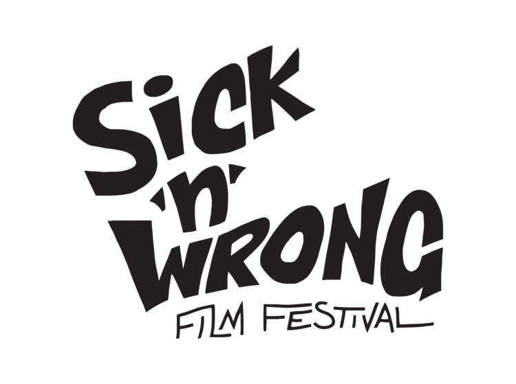 Sick 'n' Wrong Film Festival