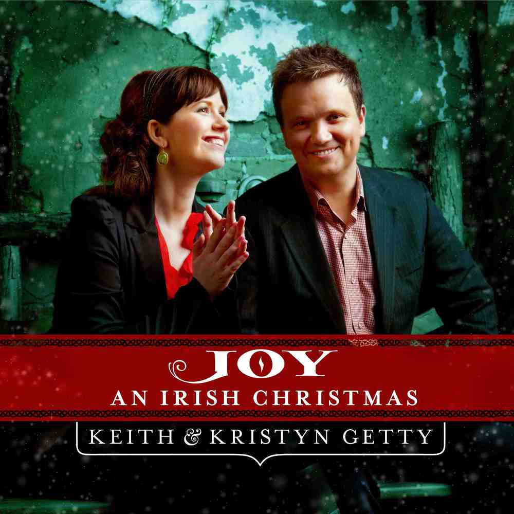 Joy An Irish Christmas (2015&2011) — Getty Music