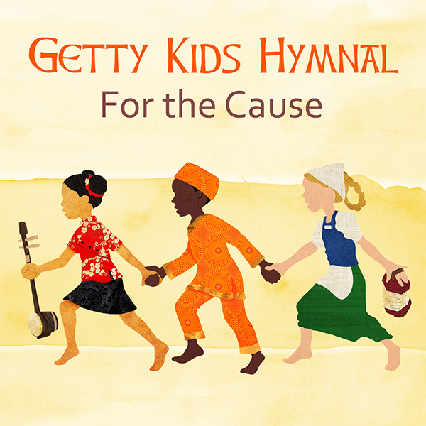 Getty Kids Hymnal - For the Cause COVER.png