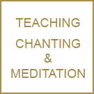Teaching,Chanting & Meditation