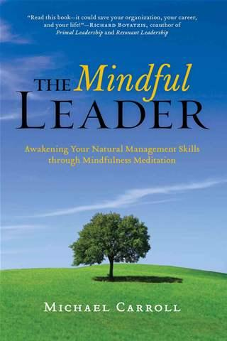 the-mindful-leader-awakening-your-natural-management-skills-through-mindfulness-meditation.jpg