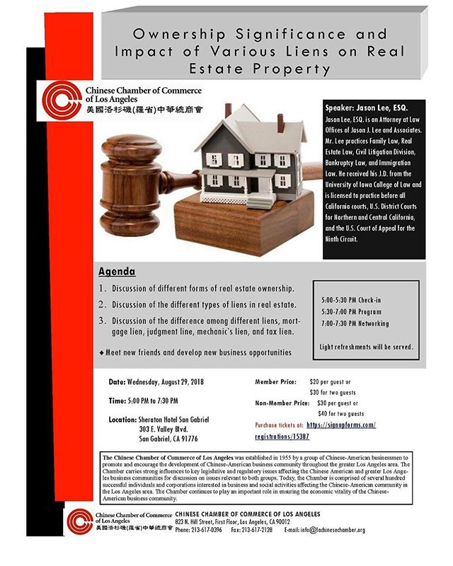 🚨August workshop 🚨 Come join the Chinese Chamber of Commerce at the Sheraton Hotel in San Gabriel on August 29, 2018 to hear from Attorney, Jason Lee, ESQ himself!  He has some important information for all of you on the significance of ownership and the impact various liens have on real estate property!  Visit https://signupforms.com/registrations/15387 to R.S.V.P