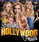 Svenska Hollywood Fruar (Sweddish Hollywood Wives)
